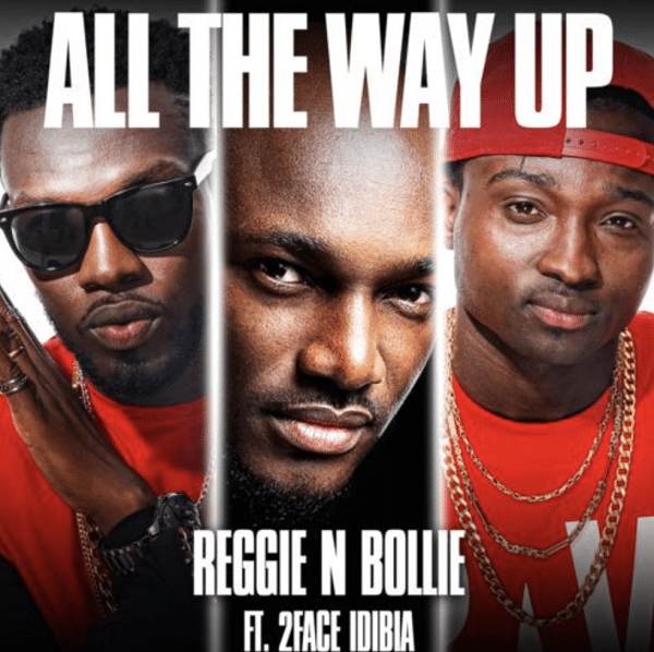 Reggie-N-Bollie-ft-2Baba-All-The-Way-Up.png