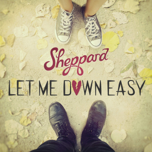 Let_Me_Down_Easy_by_Sheppard.jpg