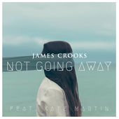 Not going away by James Crooks featuring kate martin.jpg