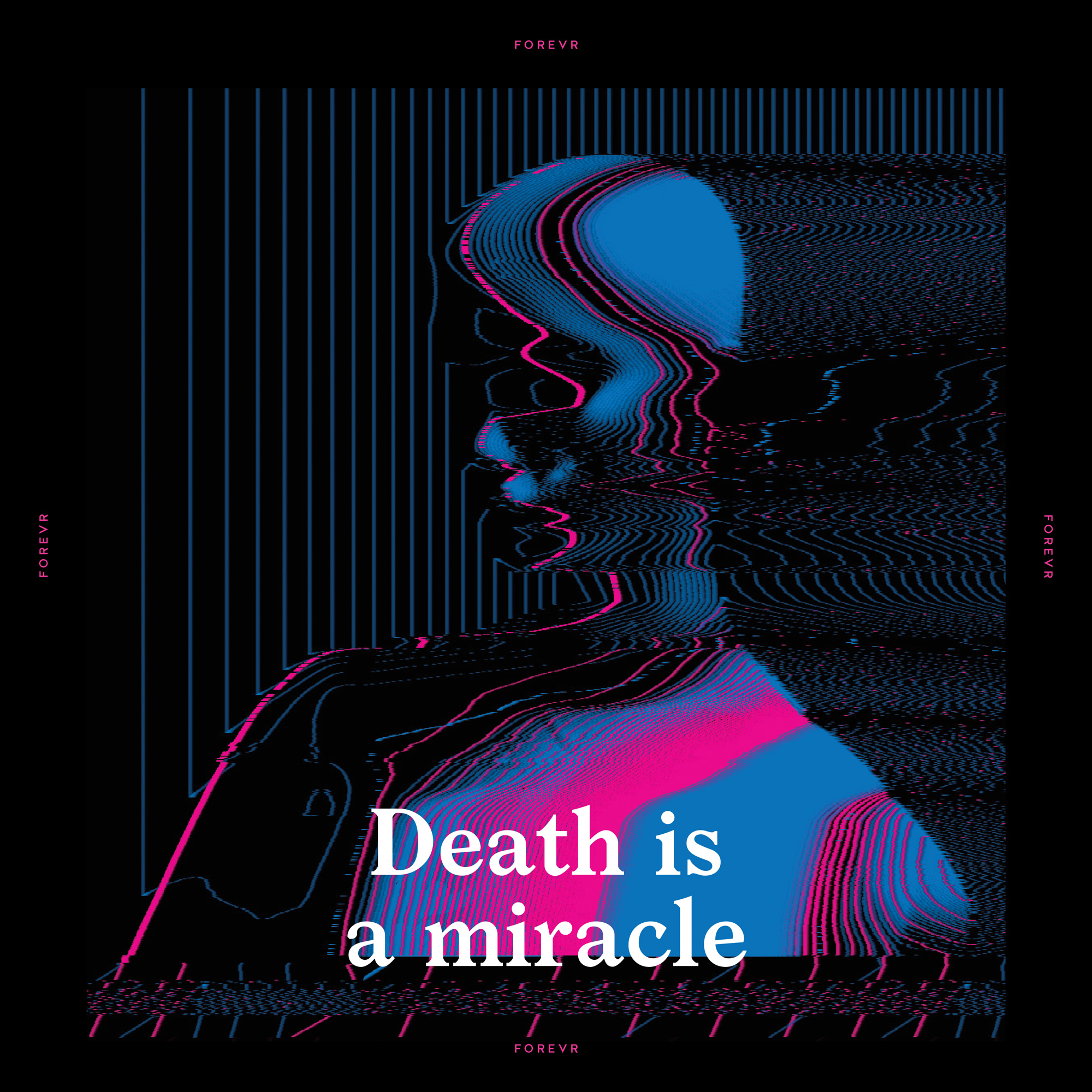 FOREVR -Death is a miracle album cover.jpg
