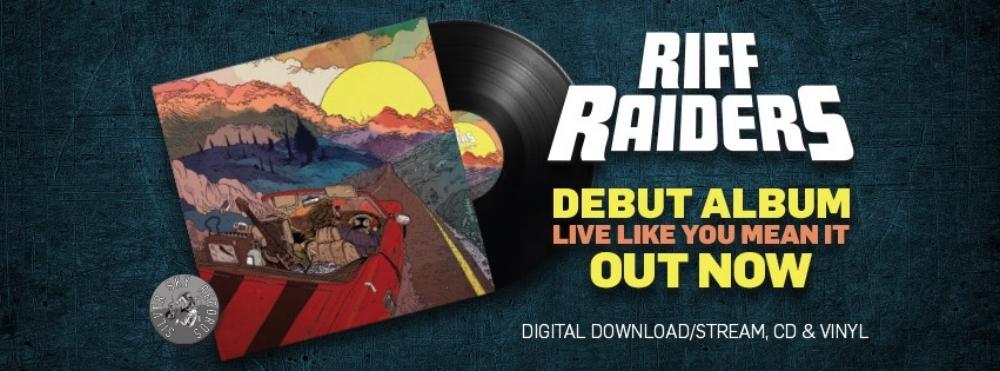 Riff Raiders Live Like You mean It