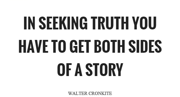 Don't brainwash yourself.  Listen to both sides of the story to find truth.
