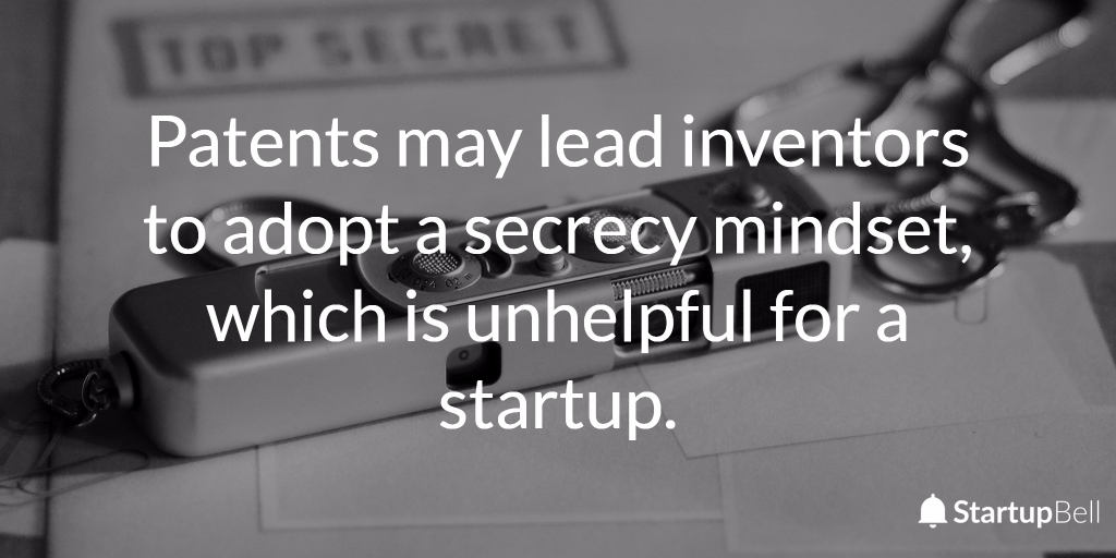 A secrecy mindset is unhelpful for a startup.