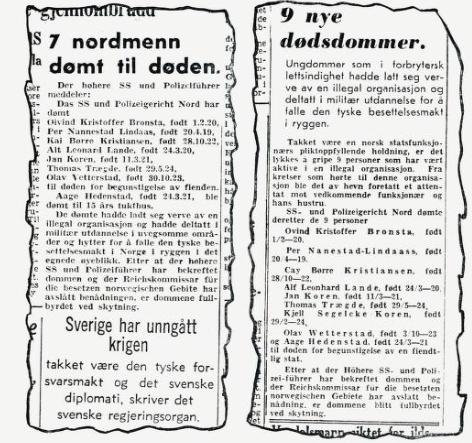 Avisoppslaget til venstre var det provinsavisene mottok. Til høyre er et utklipp fra Oslo-pressen. En av de dødsdømte fortalte som sitt inntrykk at rettsforhandlingene bare var  pro forma  - en formalitet - det hele var avgjort på forhånd.