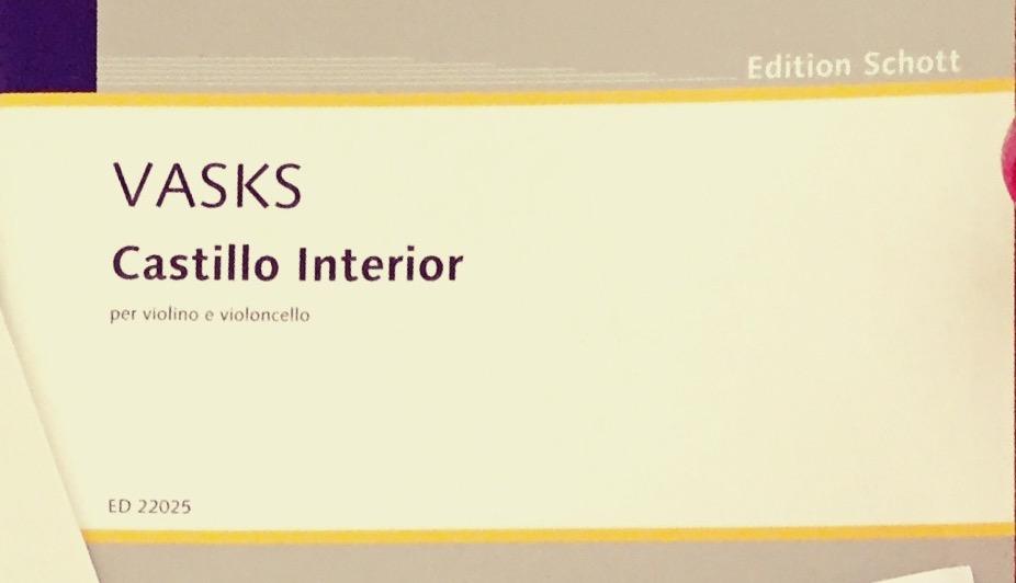 P. VASKS (1946*)   Castillo Interior  pour violon et violoncelle
