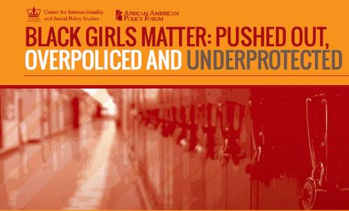 Click   here   to read the full report.    Punitive rather than restorative responses to conflict contribute to the separation of girls from school and to their disproportionate involvement in the juvenile justice system.   (Black Girls Matter, p. 33)