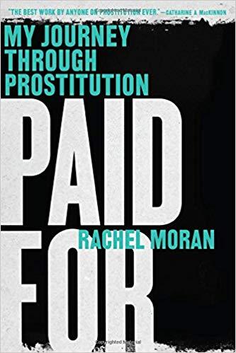 paid for: My journey through prostitution   Rachel Moran