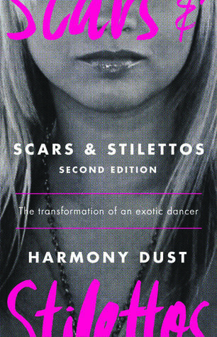 sCARS AND STILETTOS: THE TRANSFORM-AtiON OF AN EXOTIC DANCER   Harmony Dust