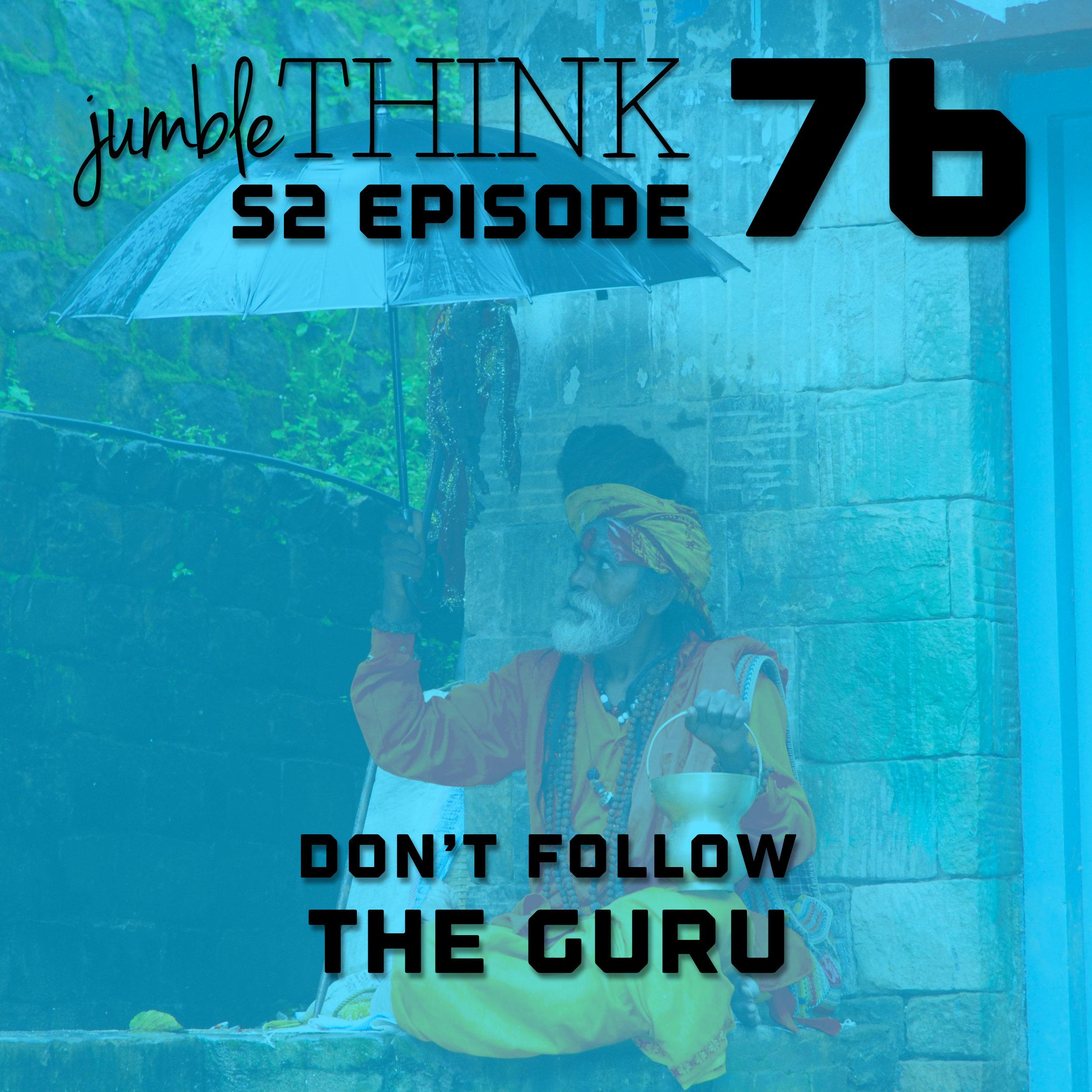 S2E76-dont-follow-the-guru.jpg