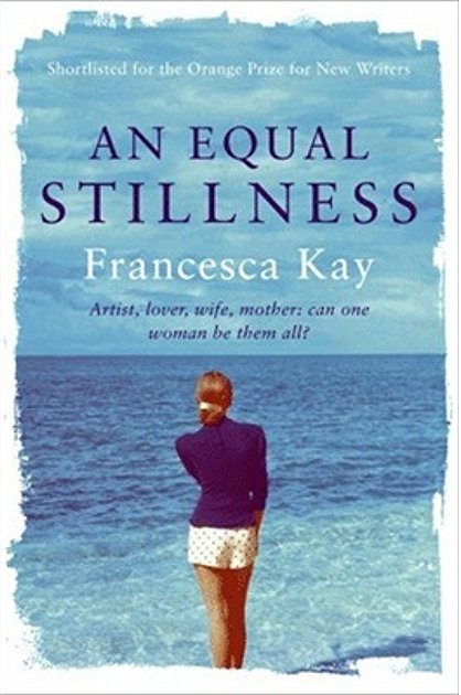 Book cover of An Equal Stillness by Francesca Kay. Review by Allie Cresswell allie-cresswell.com