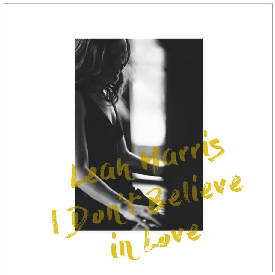 Leah Harris - I Don't Believe in Love