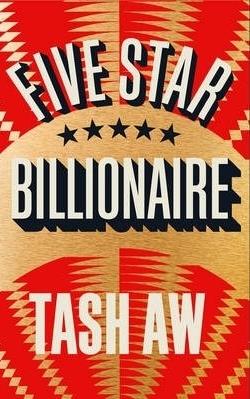 Tash Aw - Five Star Billionaire
