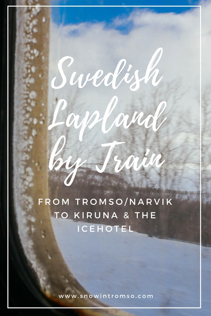 Swedish Lapland by Train - from Tromso/Narvik to Kiruna & the Icehotel