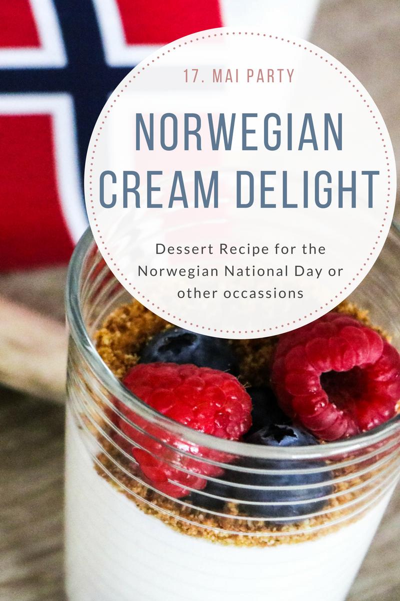 Norwegian Cream Delight - Recipe for a Norwegian National Day Dessert