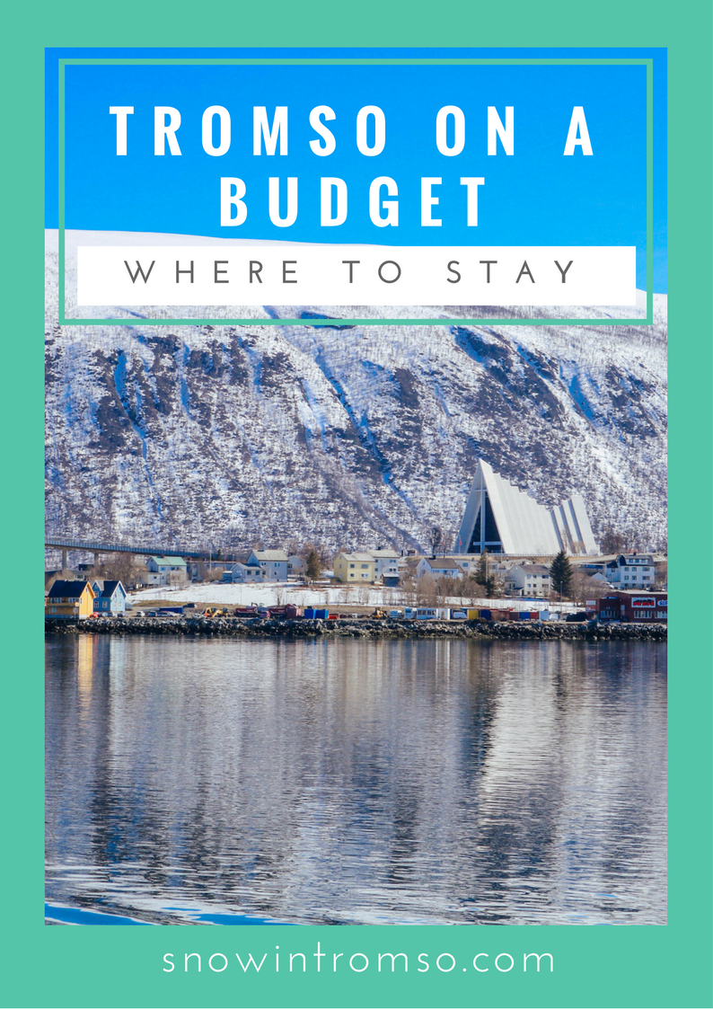 Visiting Tromso on a budget? Here's where you could stay! Click through to read the full article!