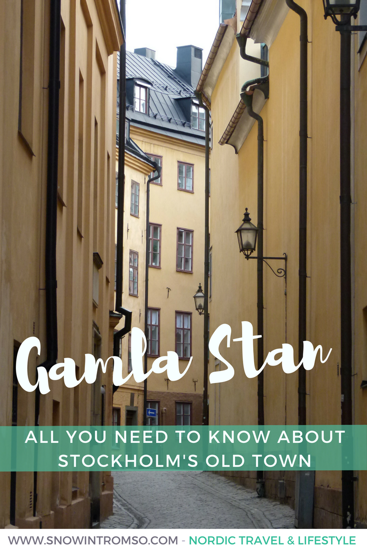 Headed to Stockholm? Here's all you need to know about the city's old town Gamla Stan!