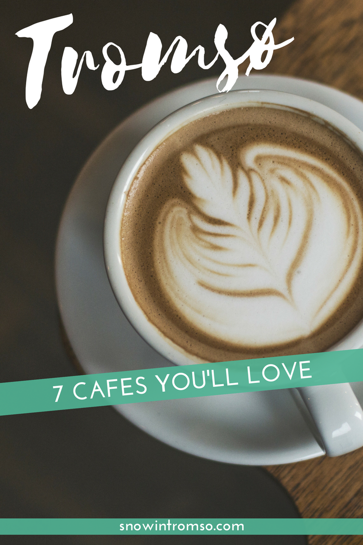 Headed to Tromsø? Don't miss any of these 7 awesome cafes in town!