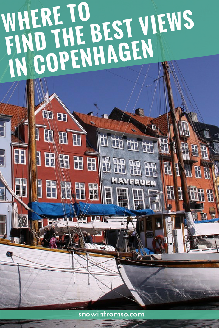 Headed to Copenhagen? Here's where to find the best viewpoints in the city!