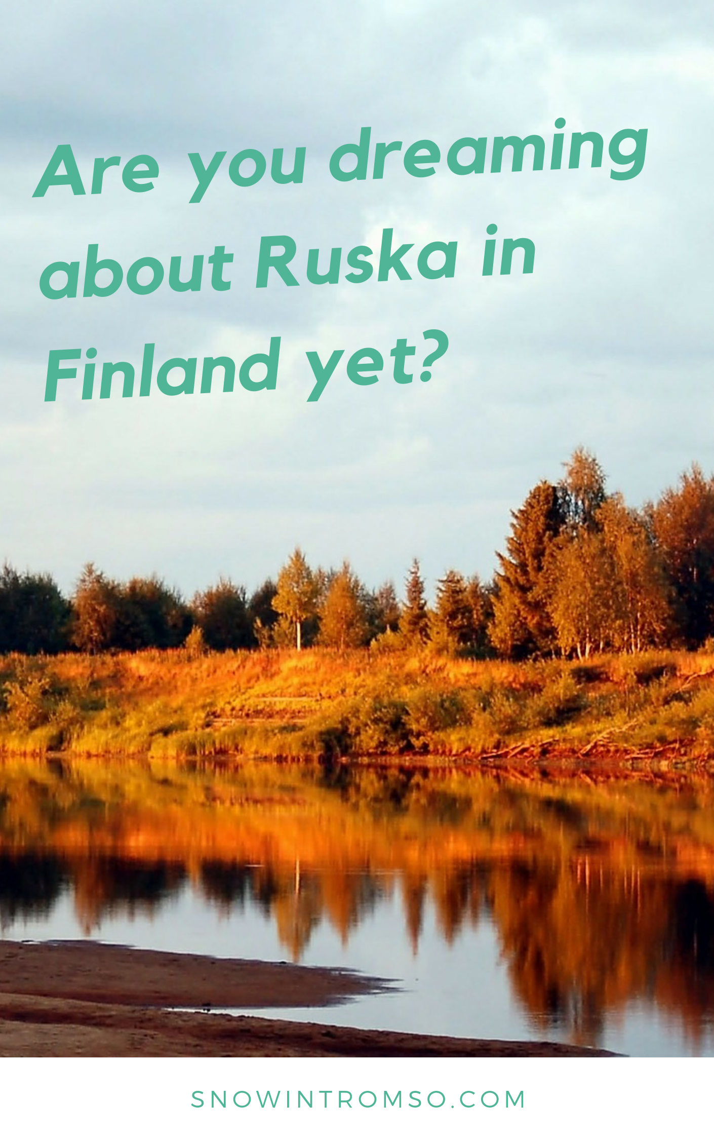 """Click through to find out why """"Ruska"""" might be the perfect time to visit Finland!"""
