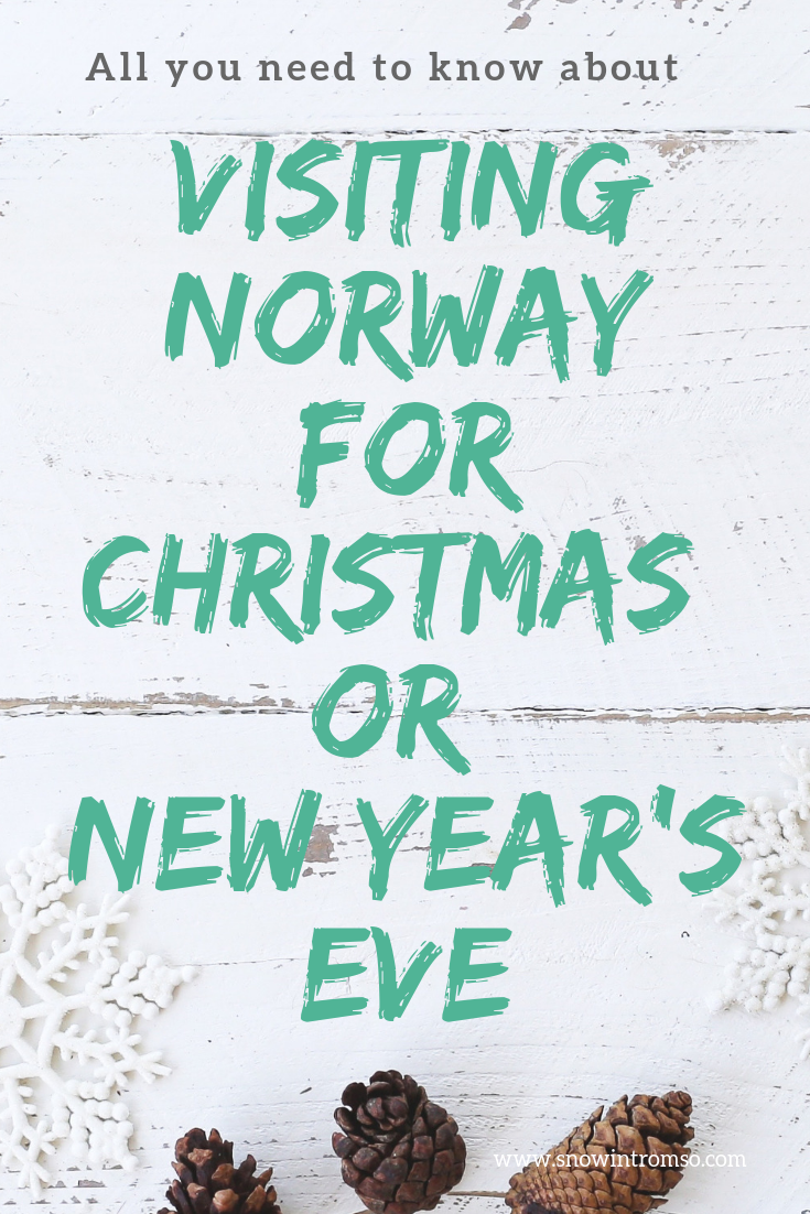 You're planning to visit Norway for Christmas or New Year's Eve? Read the article to come prepared!