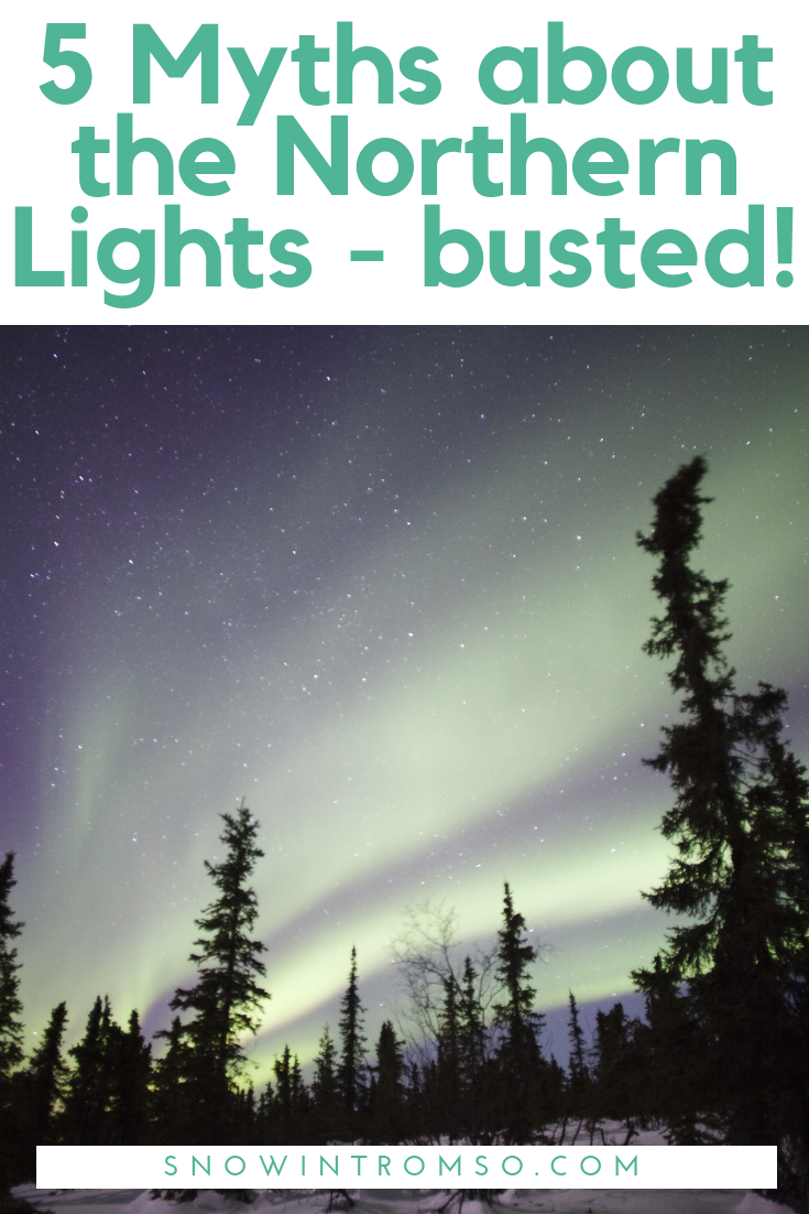 Headed up north to watch the Northern Lights? Here are 5 common myths you should know about!