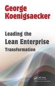 George Koenigsaecker Leading the Lean Enterprise Transformation book.jpg