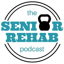 senior rehab podcast .png
