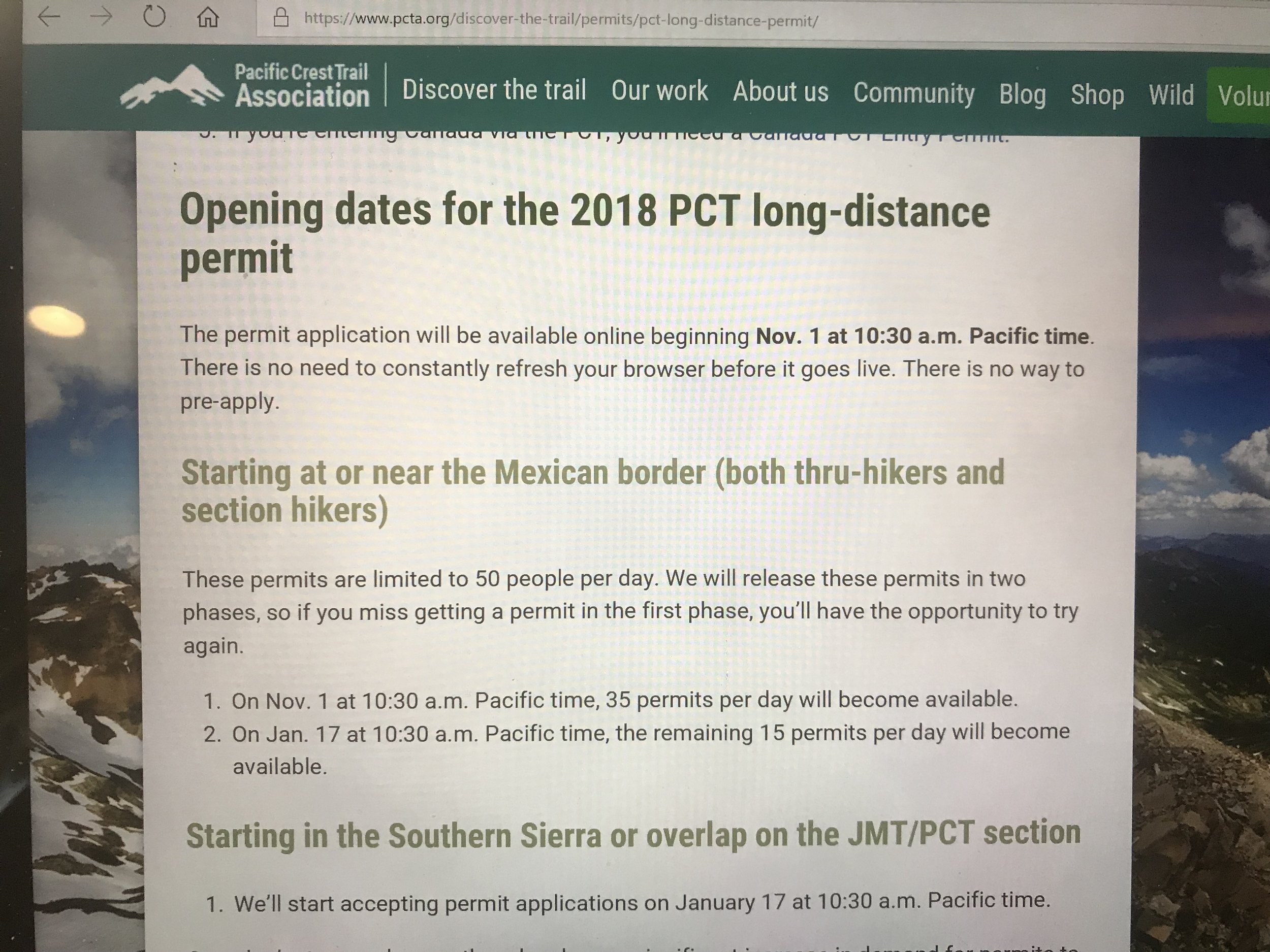 "PCT webpage opened promptly at 10:30 AM. Within one hour approximately 1,000 permits had been issued with a start date during the month of April. According to the things I have read, the popularity of hiking the PCT has dramatically increase ever since the book ""Wild"" and subsequent movie came out."