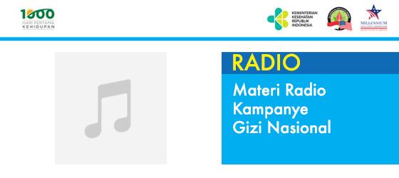 Materi Radio Kampanye Gizi Nasional