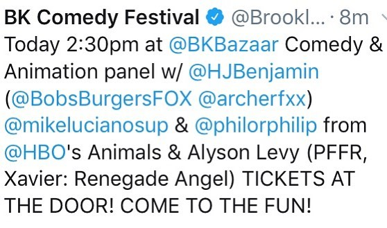 2:30pm at @bkbazaar Comedy & Animation Panel Presented by @hbo with @hjbenjamin (@bobsburgersfox @archerfxx ) @mikeluciano @philorphilip (Animals) Alyson Levy (PFFR, Xavier: Renegade Angel). TICKETS AT THE DOOR!
