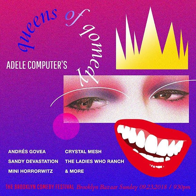 TONIGHT 9:30 tickets at the door @bkbazaar @adele_computer Queens of Qomedy closing out BKCF 2018 w/ @sandydevastation @spookytoots @itscrystalmesh #andresgovea#ladieswhoranch - - - - - - - - - - - - - - - #brooklyn #comedy #festival #bkcf #brooklyncomedy #brooklyncomedyfestival #brooklyncomedyfest #bkcf2018 #standupcomedy #podcasts #film #sketchcomedy #improv #comedians #comic #comics #drag #dragqueen #beardedqueen #genderclown #dragrapper #dragqueensofinstagram #comedyqueen