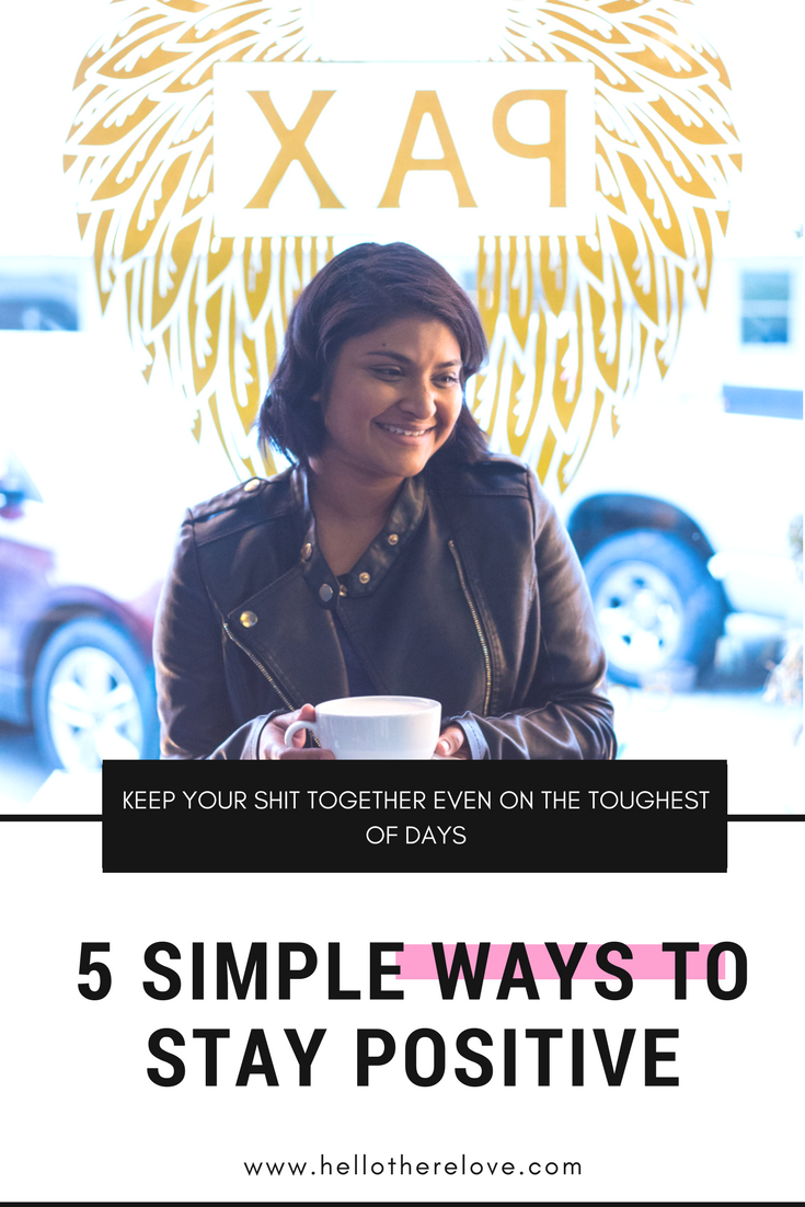 5 Simple Ways to Stay Positive