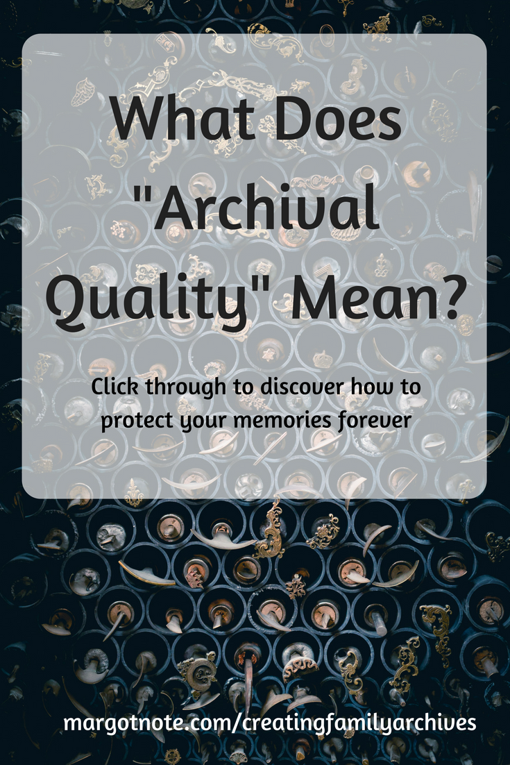 """What Does """"Archival Quality"""" Mean?"""