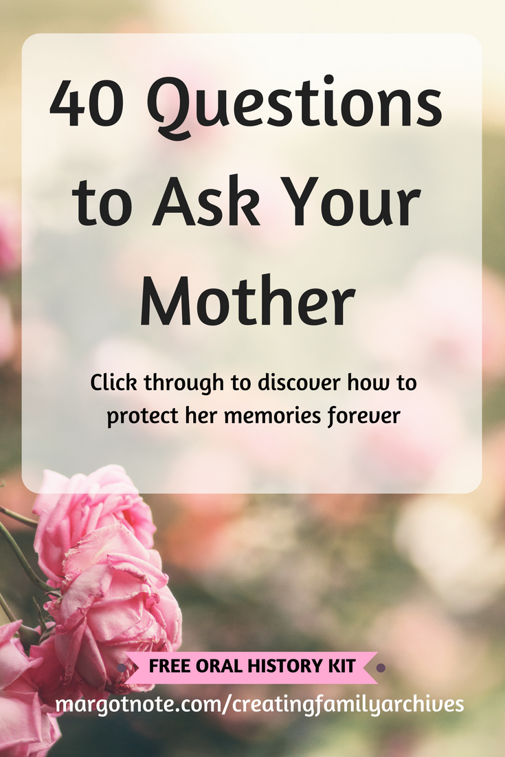40 Questions to Ask Your Mother