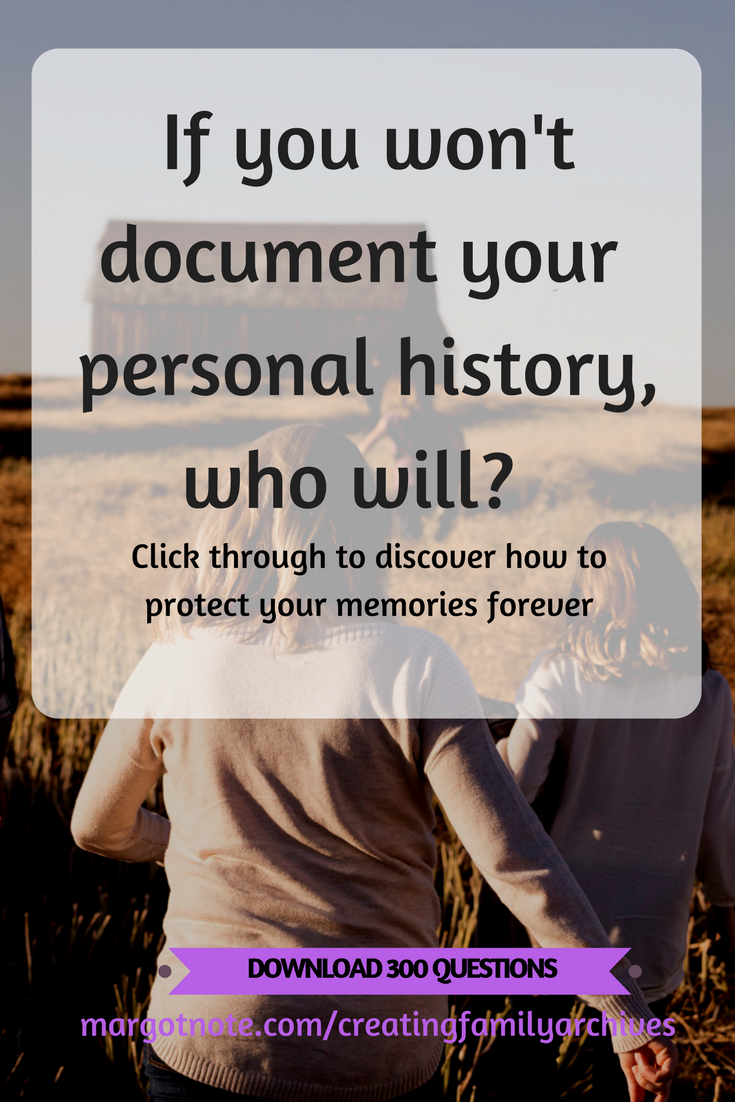 If you won't document your personal history, who will?