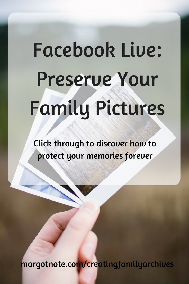 Facebook Live: Preserve Your Family Pictures