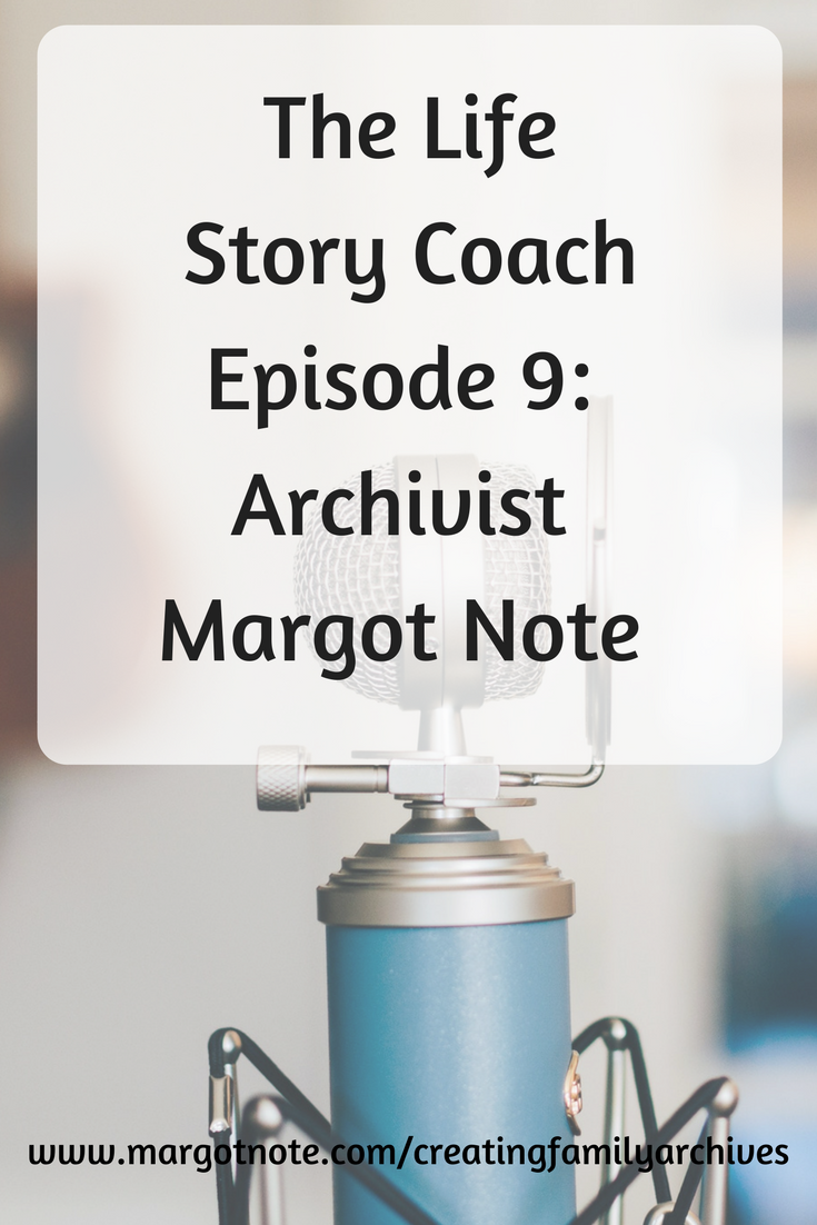 The Life Story Coach Episode 9: Archivist Margot Note