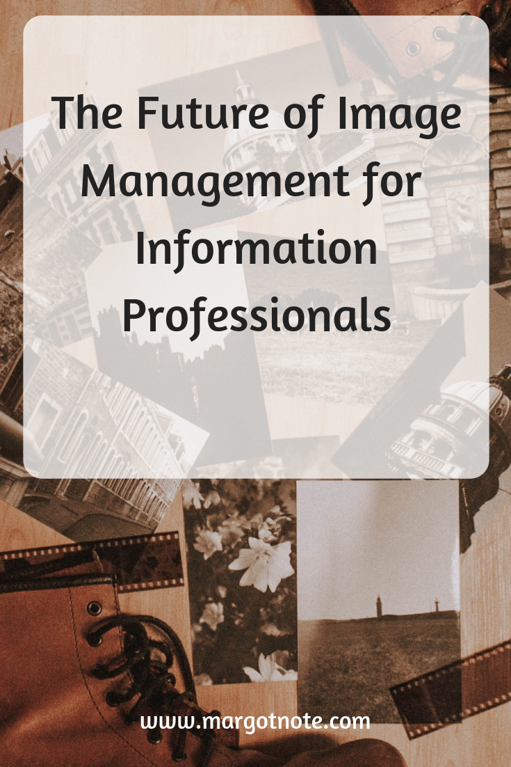 The Future of Image Management for Information Professionals