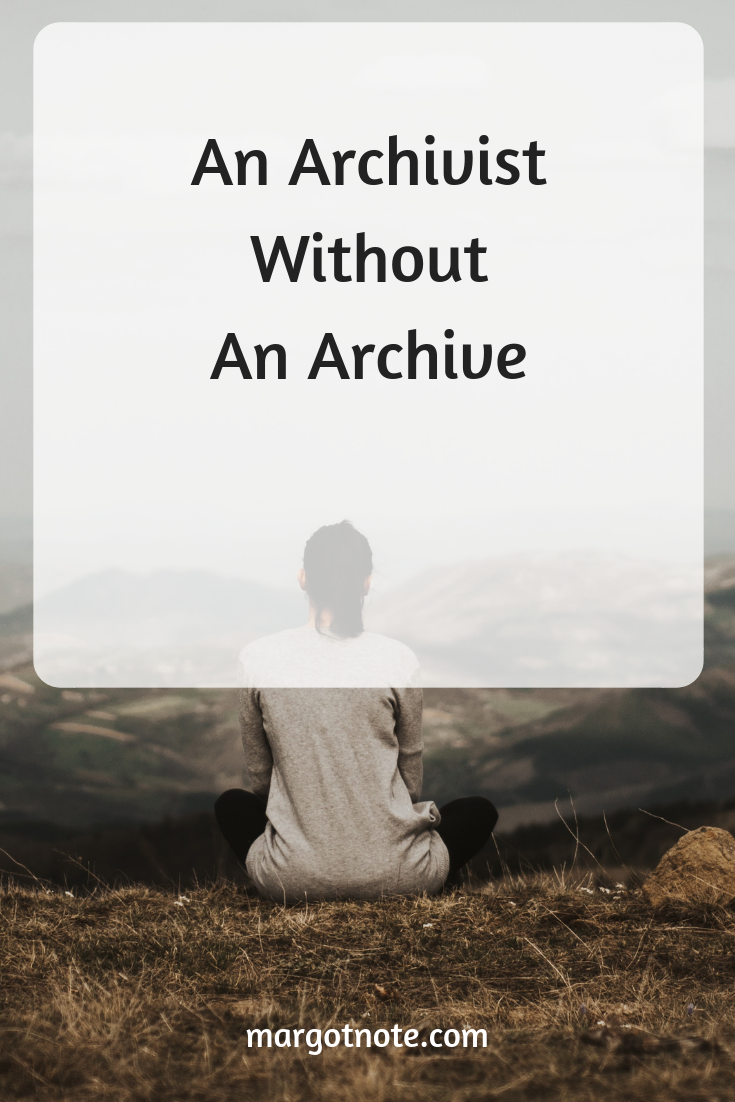 An Archivist Without An Archive