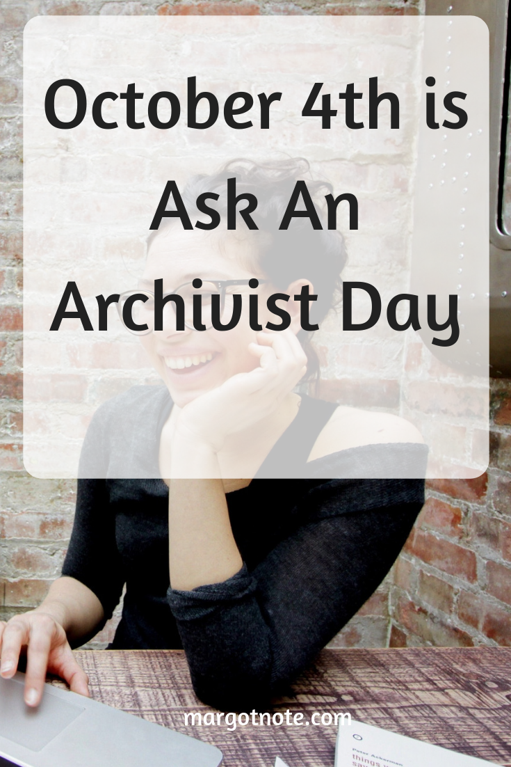 October 4th is Ask An Archivist Day