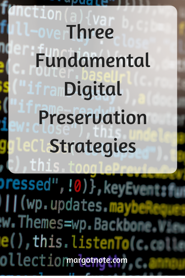 Three Fundamental Digital Preservation Strategies