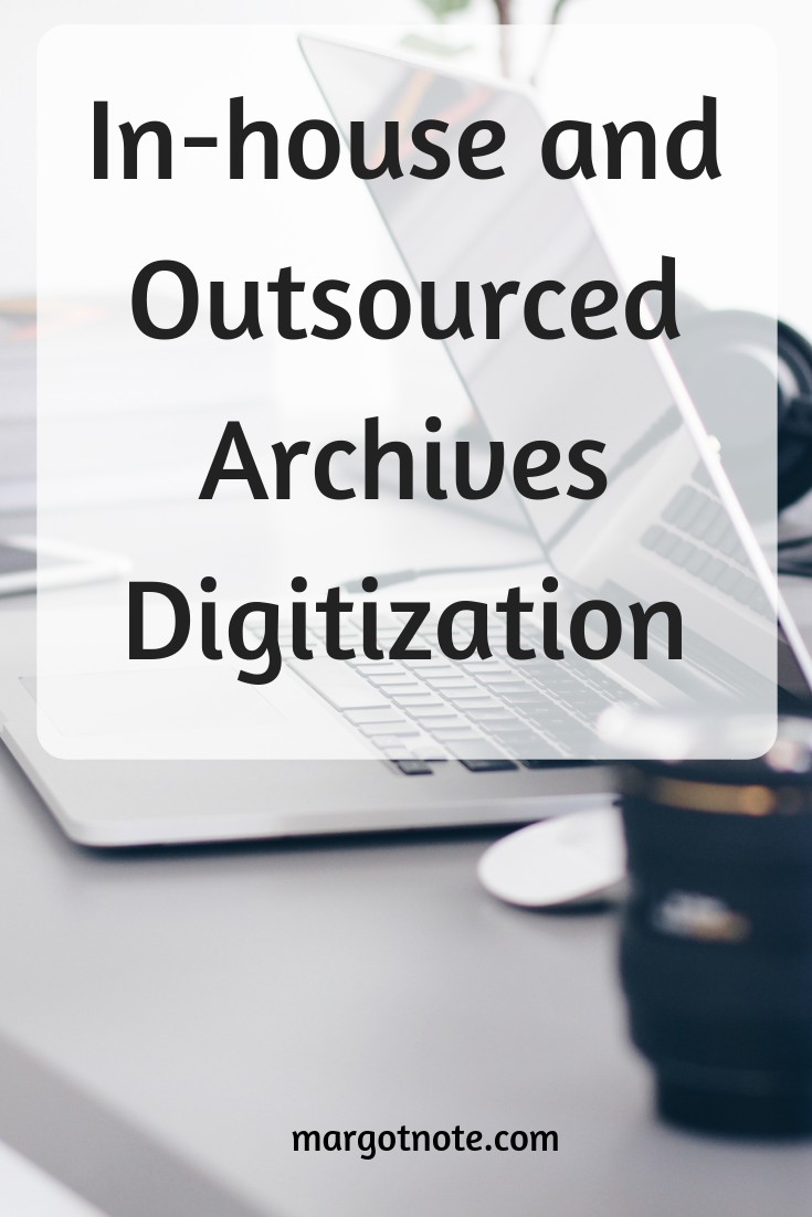 In-house and Outsourced Archives Digitization