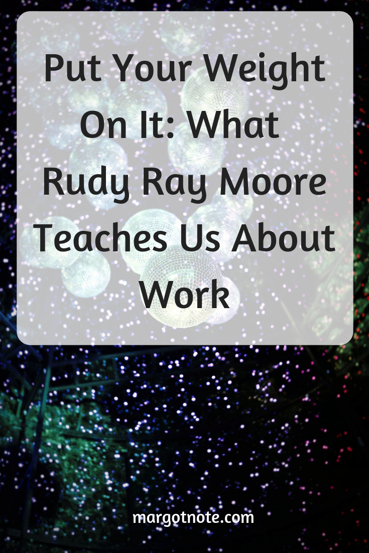 Put Your Weight On It: What Rudy Ray Moore Teaches Us About Work
