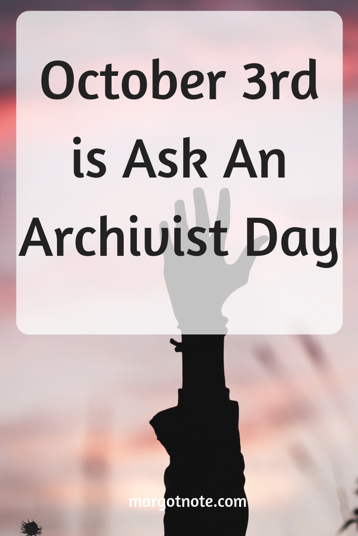 October 3rd is Ask An Archivist Day
