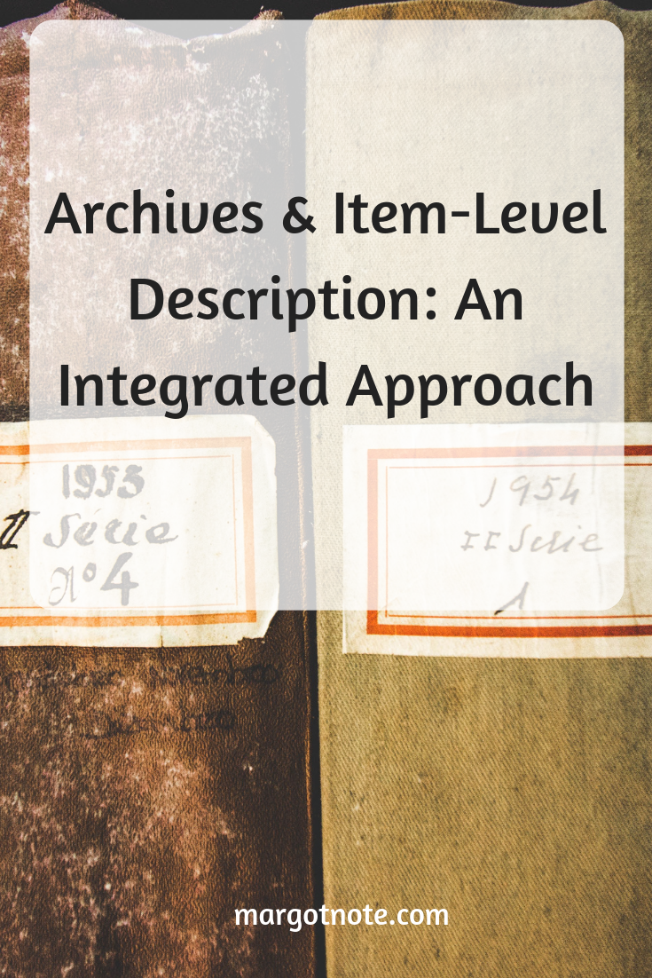 Archives & Item-Level Description: An Integrated Approach