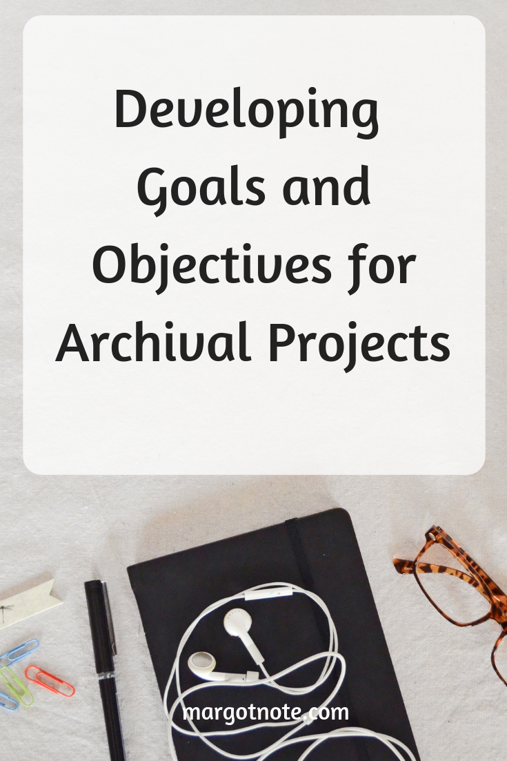 Developing Goals and Objectives for Archival Projects