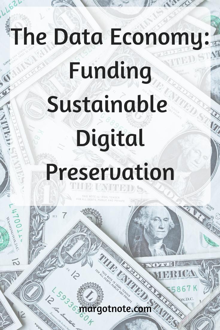 The Data Economy: Funding Sustainable Digital Preservation