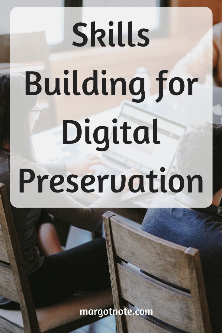 Skills Building for Digital Preservation