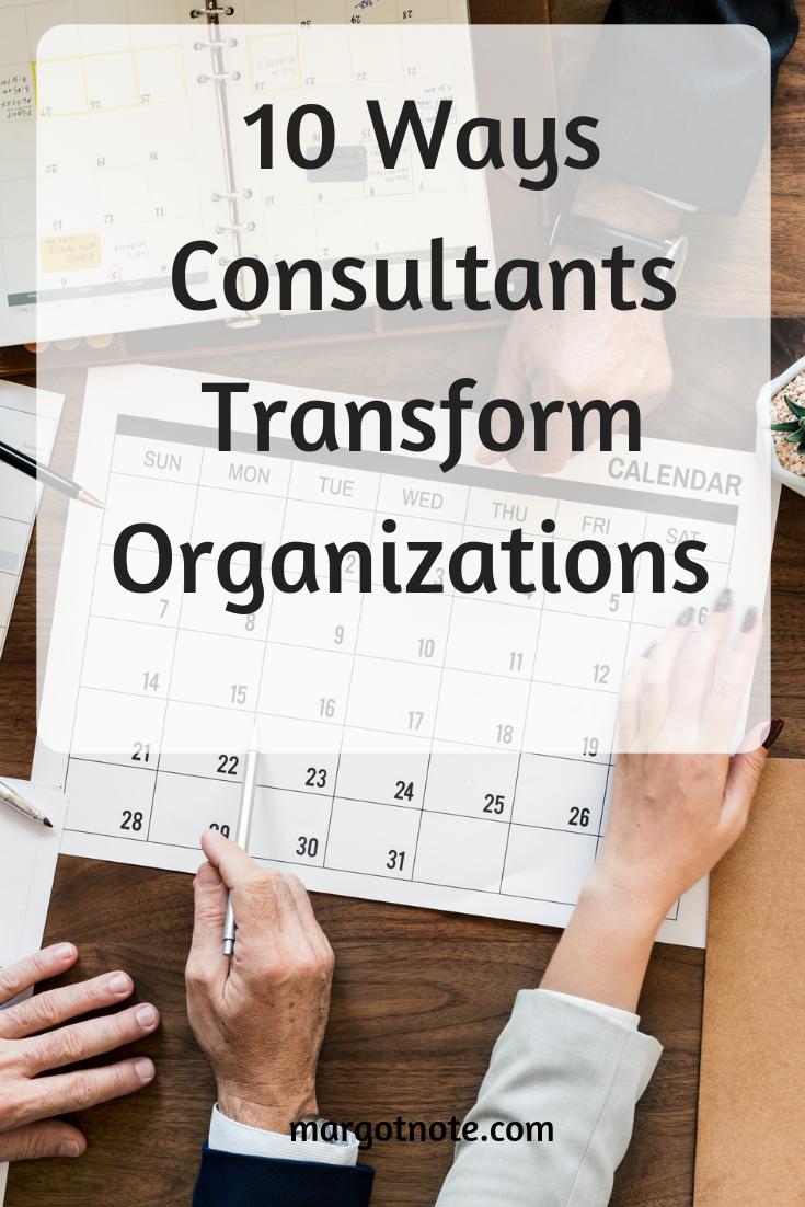 10 Ways Consultants Transform Organizations