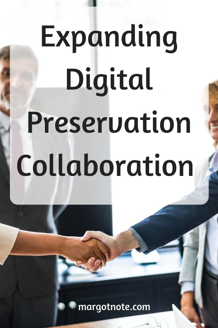 Expanding Digital Preservation Collaboration